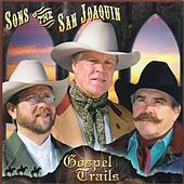 Gospel Trails by Sons of the San Joaquin