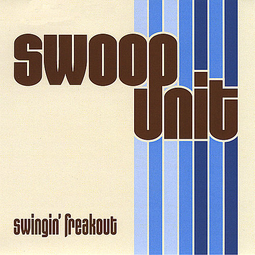 Play & Download Swingin' Freakout by Swoop Unit | Napster