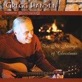 The Six Strings of Christmas by Gregg Hansen