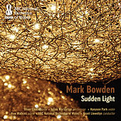 Play & Download Mark Bowden: Sudden Light by Various Artists | Napster