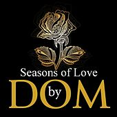 Play & Download Seasons of Love by DOM | Napster