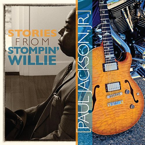 Play & Download Stories from Stompin' Willie by Paul Jackson, Jr. | Napster