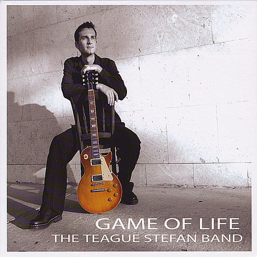 Play & Download Game of Life by The Teague Stefan Band | Napster