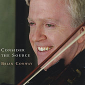 Consider the Source by Brian Conway