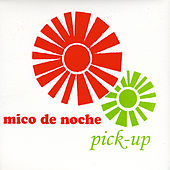 Play & Download Pick-Up by Mico de Noche | Napster