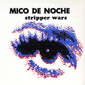 Play & Download Stripper Wars by Mico de Noche | Napster