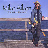 Play & Download Hula Girl Highway by Mike Aiken | Napster