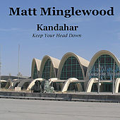 Play & Download Kandahar by Matt Minglewood | Napster