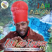 Now and Forever - EP by Jah Mason