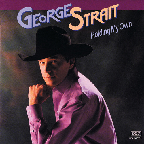 Holding My Own by George Strait