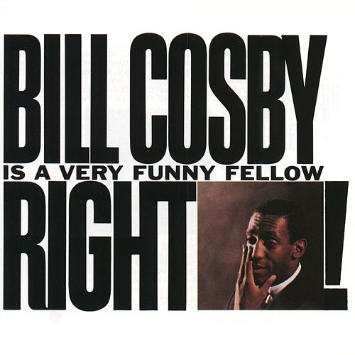 Play & Download Is A Very Funny Fellow Right! by Bill Cosby | Napster