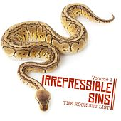 Play & Download Irrepressible Sins: The Rock Set List, Vol. 1 by Various Artists | Napster