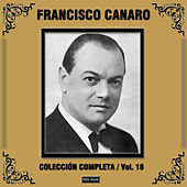 Play & Download Colección Completa, Vol. 18 by Francisco Canaro | Napster