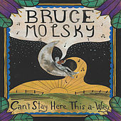 Play & Download Can't Stay Here This A-Way by Bruce Molsky | Napster