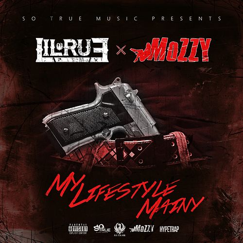 Play & Download My Lifestyle Mainy (feat. Mozzy) - Single by Lil Rue | Napster
