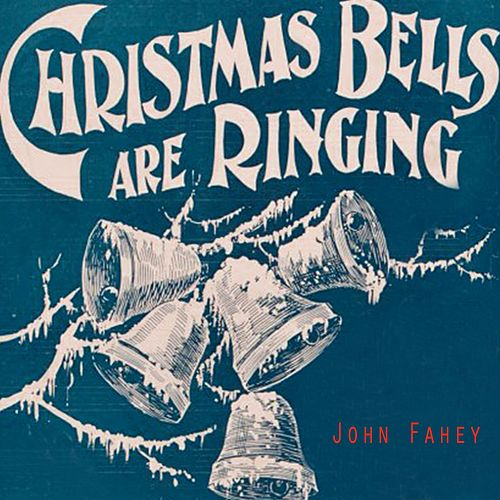 Christmas Bells Are Ringing von John Fahey