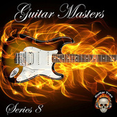 Play & Download Guitar Masters Series 8 by Various Artists | Napster