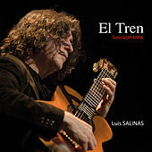 Play & Download El Tren: Sólo Guitarra by Luis Salinas | Napster
