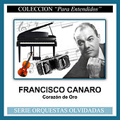 Play & Download Corazón de Oro by Francisco Canaro | Napster