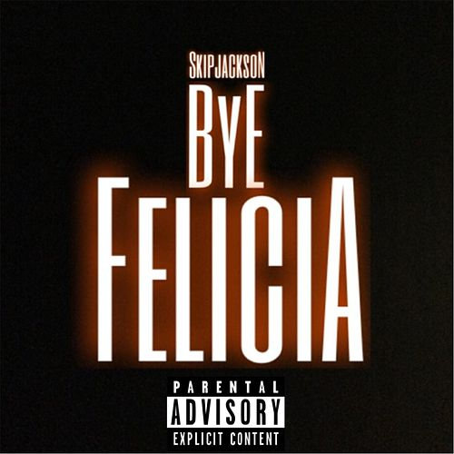 Play & Download Bye Felicia by Skip Jackson | Napster