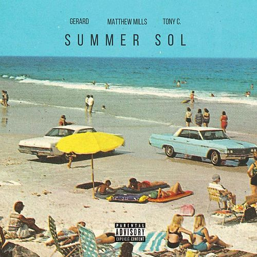 Play & Download Summer Sol (feat. Gerard & Tony C.) by Matthew Mills | Napster