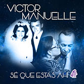 Play & Download Sé Que Estás Ahí by Víctor Manuelle | Napster