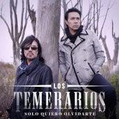 Play & Download Solo Quiero Olvidarte by Los Temerarios | Napster