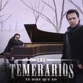 Te Diré Que No by Los Temerarios