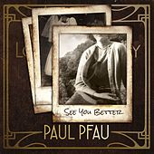 See You Better by Paul Pfau