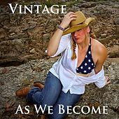 As We Become by Vintage