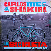 Play & Download La Bicicleta (Versión Pop) by Carlos Vives & Shakira | Napster