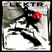 Play & Download Make-Believe Man (Extended) by Elektra | Napster