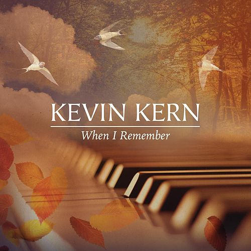 Play & Download When I Remember by Kevin Kern | Napster