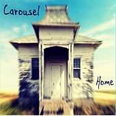 Play & Download Home by Carousel | Napster