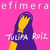Play & Download Efímera by Tulipa Ruiz | Napster