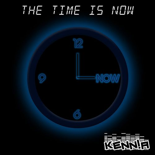 The Time Is Now by Kenna