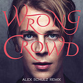 Play & Download Wrong Crowd (Alex Schulz Remix) by Tom Odell | Napster