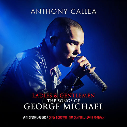 Ladies & Gentlemen The Songs Of George Michael de Anthony Callea