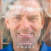 Play & Download Toppen Af Poppen 2016 - Synger Gnags (Live) by Various Artists | Napster