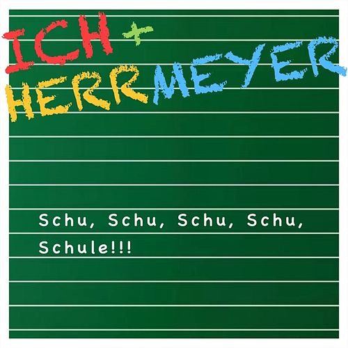 Play & Download Schu Schu Schu Schu Schule by Das Ich | Napster