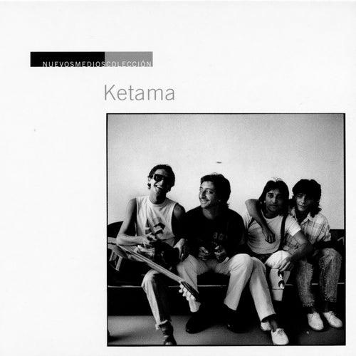 Play & Download Nuevos Medios Colección: Ketama by Ketama | Napster