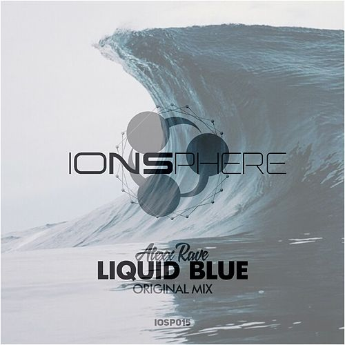 Play & Download Liquid Blue by Alexx Rave | Napster