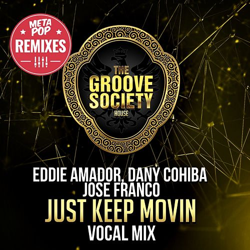 Play & Download Just Keep Movin: MetaPop Remixes by Eddie Amador | Napster