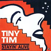 Staying Alive by Tiny Tim