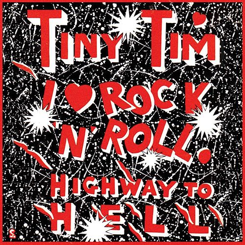 Play & Download I Love Rock and Roll / Highway to Hell by Tiny Tim | Napster