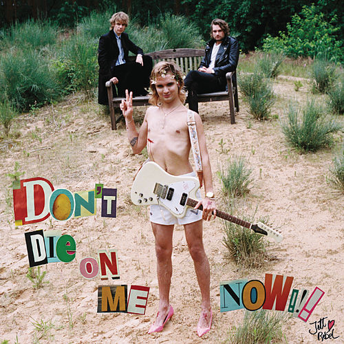 Play & Download Don't Die On Me Now by Jett Rebel   Napster