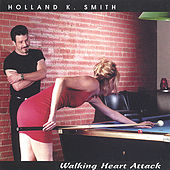 Play & Download Walking Heart Attack by Holland K. Smith | Napster