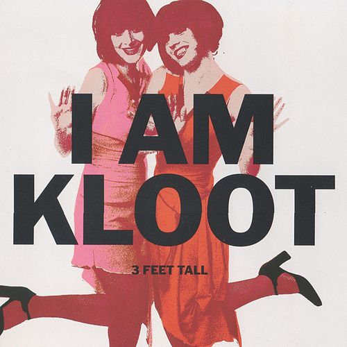 Play & Download 3 Feet Tall by I Am Kloot | Napster
