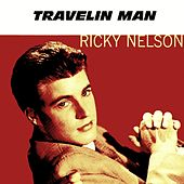 Play & Download Travelin' Man by Ricky Nelson | Napster