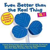 Play & Download Even Better Than The Real Thing Vol. 1 by Various Artists | Napster